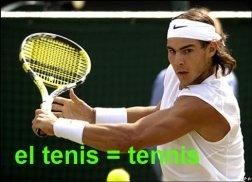 el tenis = tennis