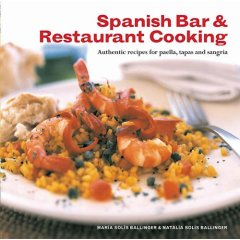 Spanish Bar and Restaurant Cooking: Authentic Recipes for Paella, Tapas and Sangria